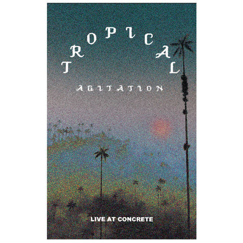 Tropical Agitation - Live at Concrete - Cassette - LIES086 (LIMIT ONE PER CUSTOMER)