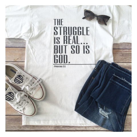 The Struggle Shirt