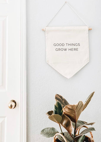 Good Things Grow Here Canvas Banner