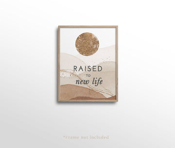 RAISED TO NEW LIFE- All Things New Spring Collection