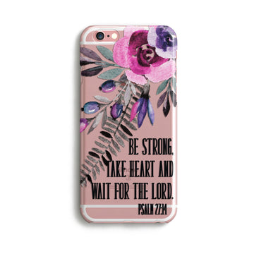 H127 - BE STRONG. TAKE HEART Christian phone covers for iPhone cases