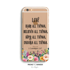 H136 - LOVE BEARS ALL THINGS - Scripture iPhone Protective Covers Christian Gift Idea