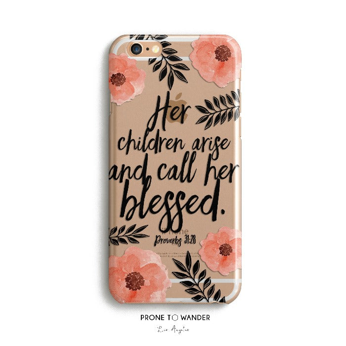 H150 - HER CHILDREN CALL HER BLESSED - IN BLOOM - Bible Verse phone cover Gift Idea for Christian mom