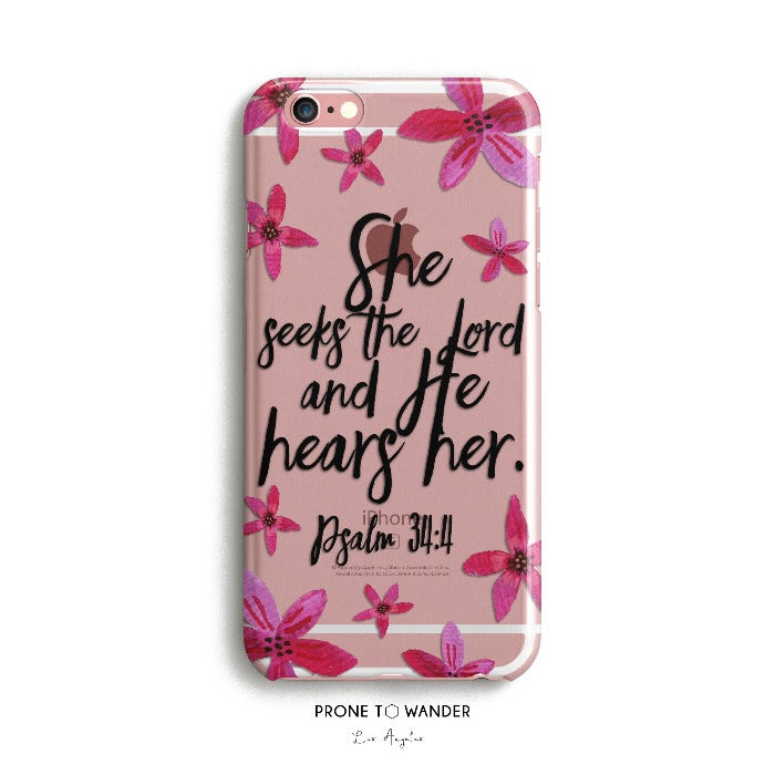 H151 - SHE SEEKS, HE HEARS - IN BLOOM - Bible Verse phone cover Gift Idea for Christian mom