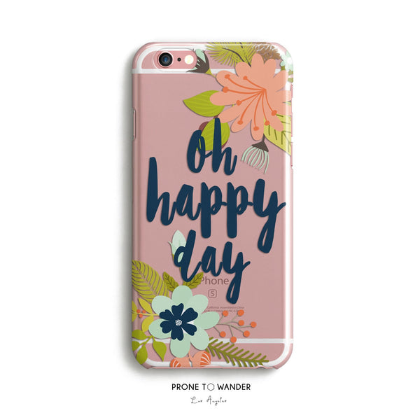 H35 - OH HAPPY DAY - Motivational Quote Inspirational Sayings Phone Cover for iPhone Case