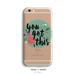 H40 - YOU GOT THIS - Motivational Quote Inspirational Sayings Floral Phone Cover