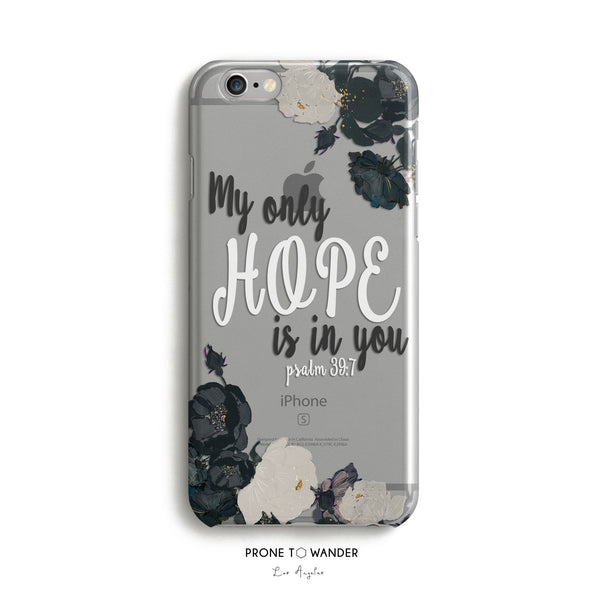 H41 - MY ONLY HOPE IS IN YOU - Christian cell phone covers with Scripture Religious verse phone case