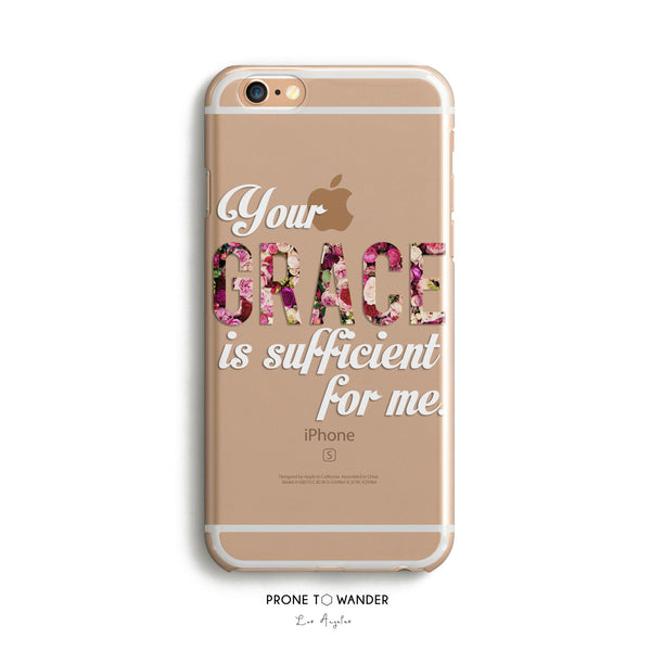 H5 - Your Grace Is Sufficient For Me - Christian cell phone covers with Scripture Religious verse phone case