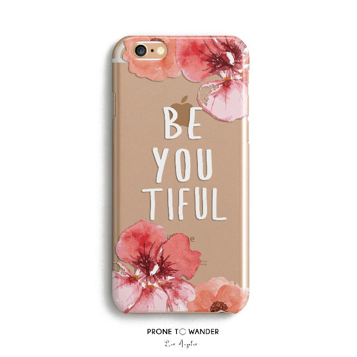 H58 - BE YOU TIFUL FLORAL - Motivational Quote Inspirational Sayings Phone Cover