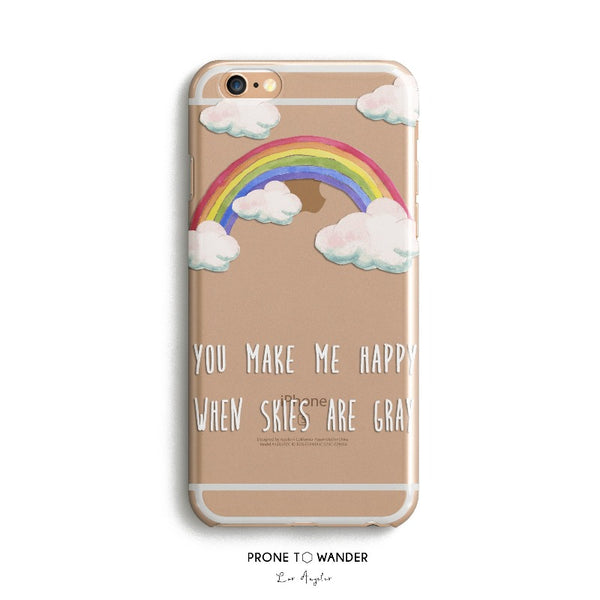 H59 - YOU MAKE ME HAPPY WHEN SKIES - Motivational Quote Inspirational Sayings Song lyrics Phone Cover