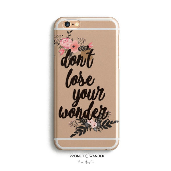 H65 - DONT LOSE YOUR WONDER - Motivational Quote Inspirational Sayings Phone Cover