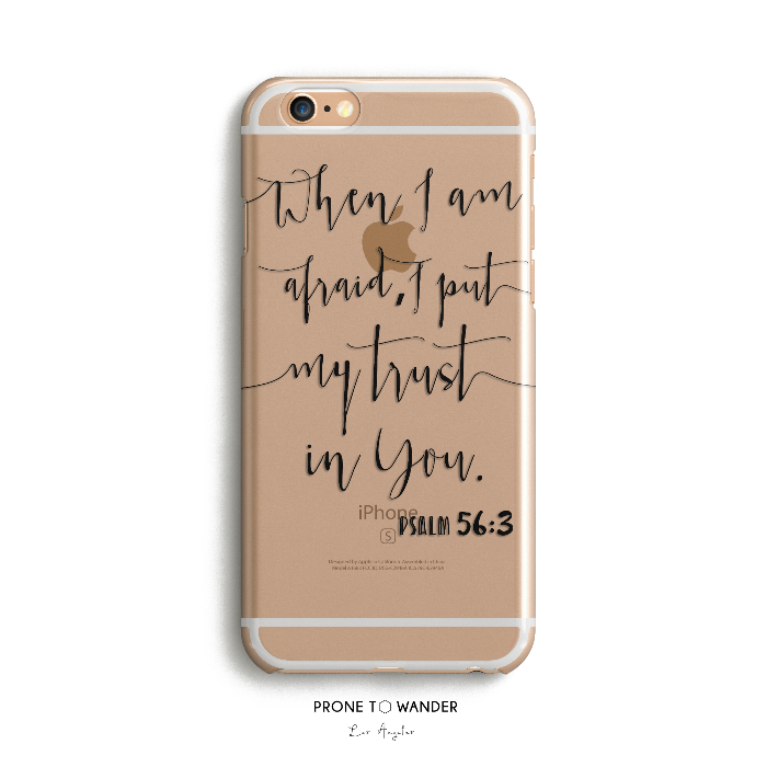 H69 - When I am Afraid, I Put my Trust In You PSALM 56:3 - Typography Calligraphy Bible Verse Phone Case Christian phone cover