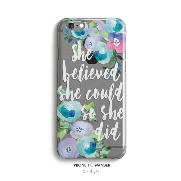H76 - She believed she could so she did Blue Flowers - Inspirational Quote iPhone Case Motivational Sayings iPhone Cover