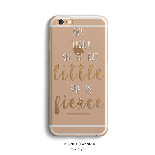 H9- THOUGH SHE BE BUT LITTLE - Motivational Quote Inspirational Sayings Phone Cover Shakespeare Phone Case