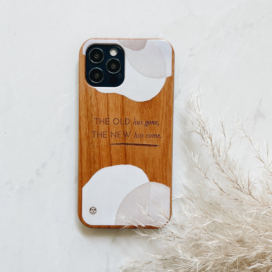 THE OLD HAS GONE - Wood Phone Case