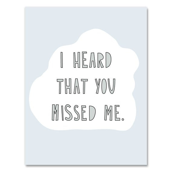 Heard You Missed Me Card