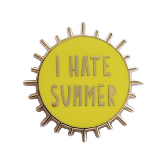 I Hate Summer Pin