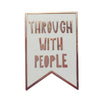Through with People Pin