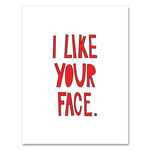 I Like Your Face Card