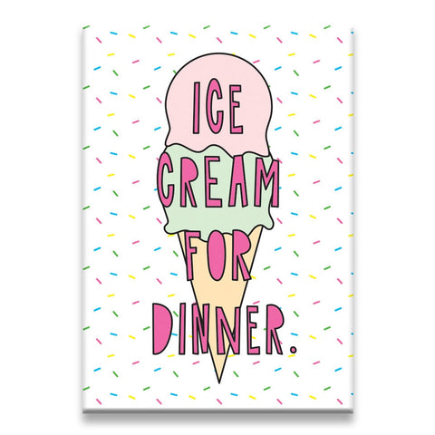 Ice Cream for Dinner Magnet