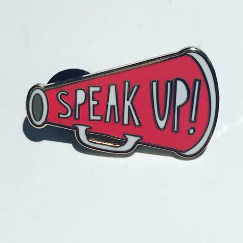 Speak Up Pin