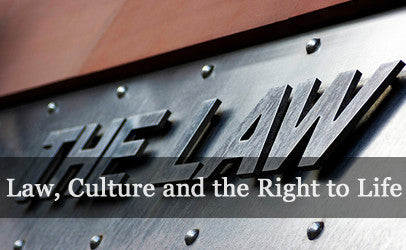 Law, Culture and the Right to Life