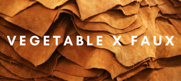 Leather 101: Vegetable and Faux Leather
