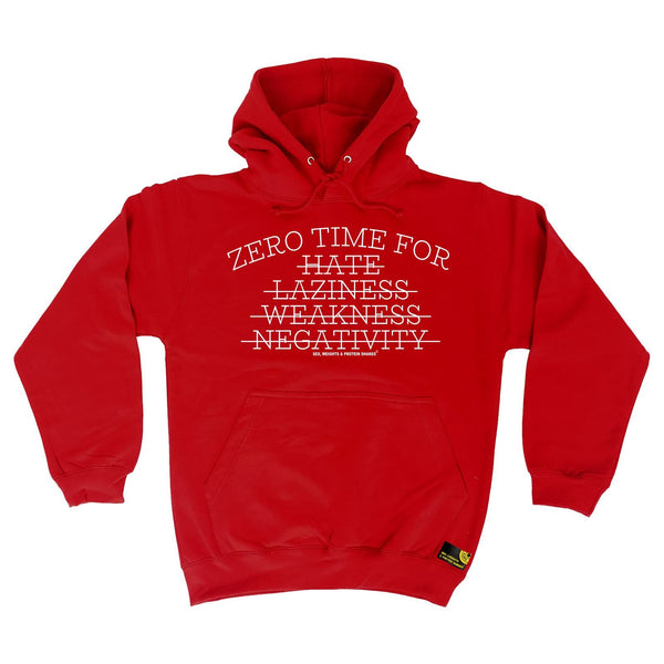 SWPS Zero Time For Hate … Negativity Sex Weights And Protein Shakes Gym Hoodie
