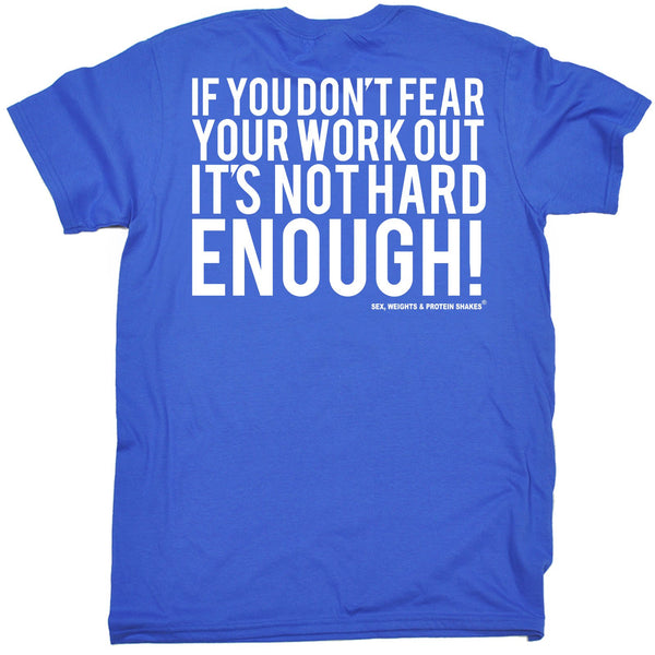FB Sex Weights and Protein Shakes Gym Bodybuilding Tee - If You Dont Fear - Mens T-Shirt