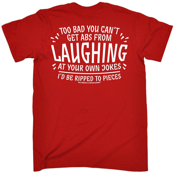 FB Sex Weights and Protein Shakes Gym Bodybuilding Tee - Laughing At Your Own Jokes - Mens T-Shirt