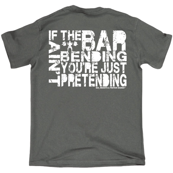 FB Sex Weights and Protein Shakes Gym Bodybuilding Tee - If The Bar Aint Bending - Mens T-Shirt