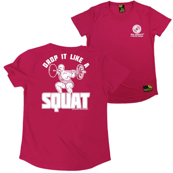 FB Sex Weights and Protein Shakes Gym Bodybuilding Ladies Tee - Drop It Like A Squat - Round Neck Dry Fit Performance T-Shirt