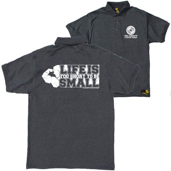 FB Sex Weights and Protein Shakes Gym Bodybuilding Polo Shirt - Life Too Short To Be Small - Polo T-Shirt