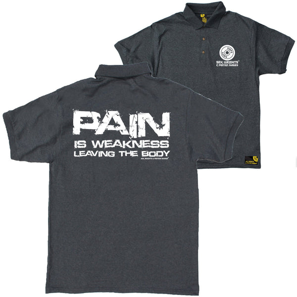 FB Sex Weights and Protein Shakes Gym Bodybuilding Polo Shirt - Pain Is Weakness - Polo T-Shirt