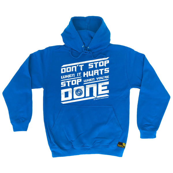 Don't Stop When It Hurts Stop When You're Done Hoodie