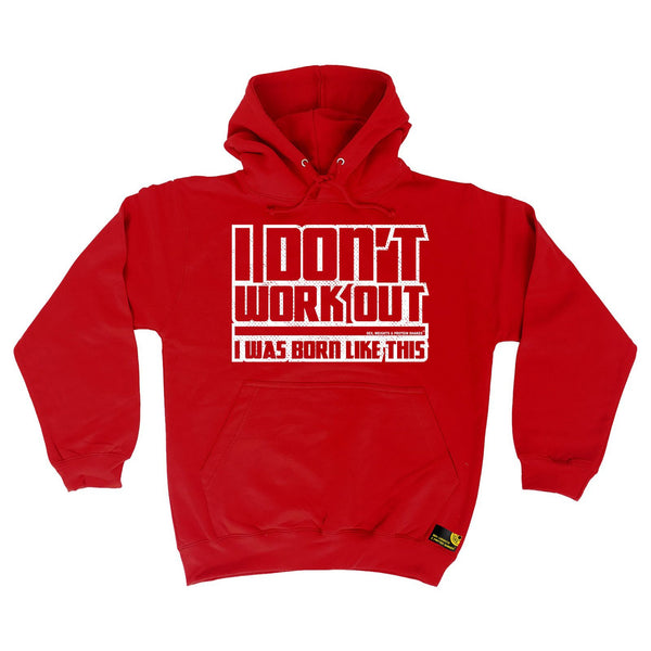 SWPS I Don't Workout Was Born Like This Sex Weights And Protein Shakes Gym Hoodie
