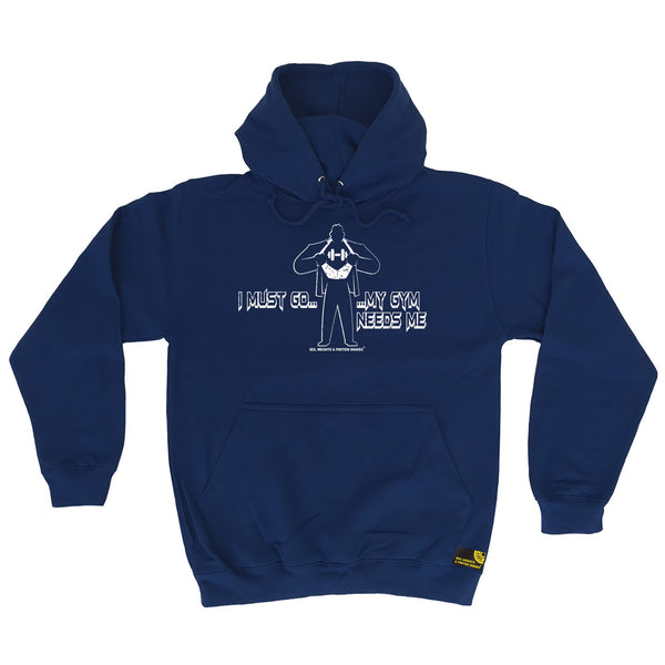 I Must Go ... My Gym Needs Me Hoodie