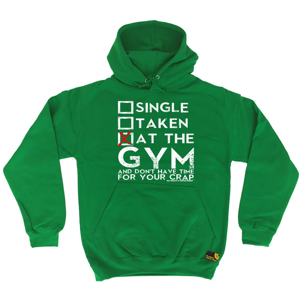Single Taken At The Gym ... Your Crap Hoodie