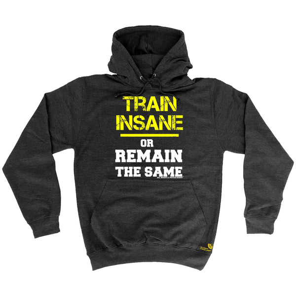 Sex Weights and Protein Shakes GYM Training Body Building -   Train Insane Or Remain The Same - HOODIE - SWPS Fitness Gifts