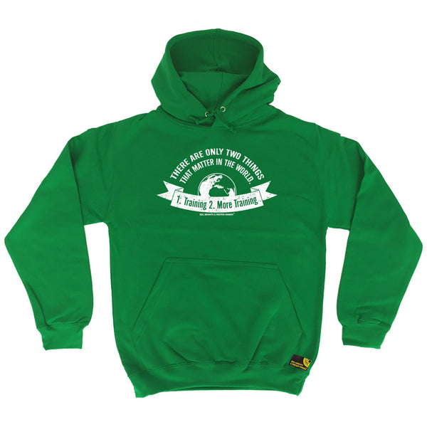There Are Only Two ... 1 . Training 2 . More Training Hoodie
