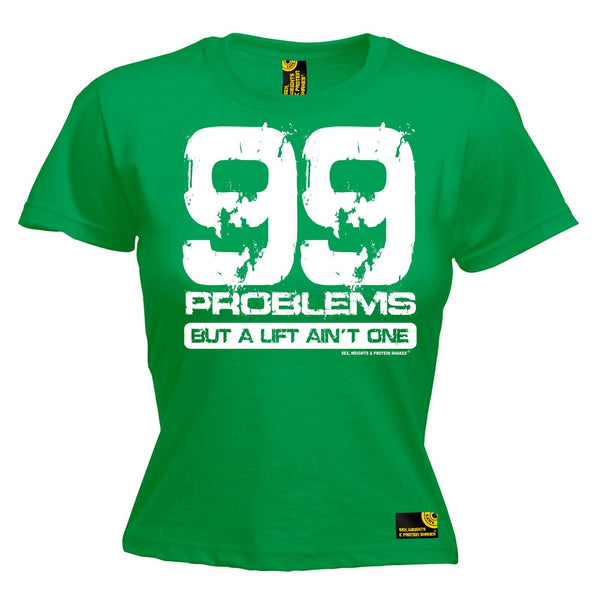 SWPS Women's 99 Problems A Lift Ain't One Sex Weights And Protein Shakes Gym T-Shirt