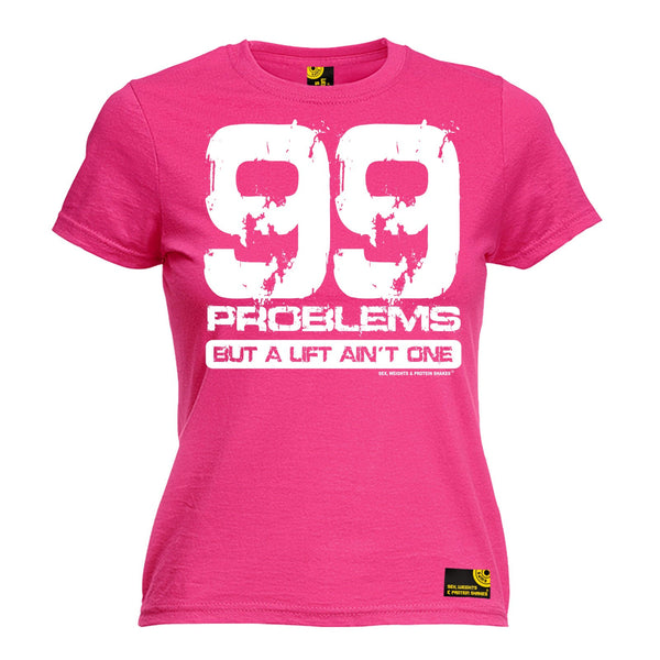 99 Problems But A Lift Ain't One Women's Fitted T-Shirt