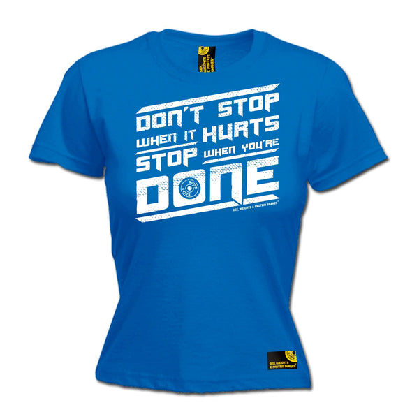 Don't Stop When It Hurts Stop When You're Done Women's Fitted T-Shirt
