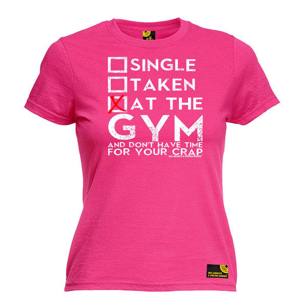Single Taken At The Gym ... Your Crap Women's Fitted T-Shirt