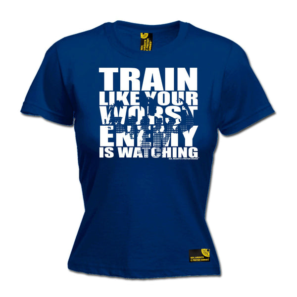 Train Like Your Worst Enemy Is Watching Women's Fitted T-Shirt