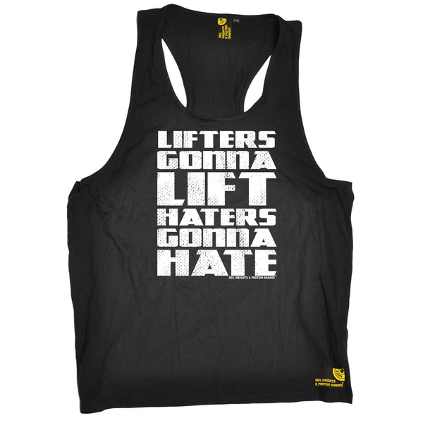 SWPS Lifters Gonna Lift Haters Gonna Hate Sex Weight and Protein Shakes Gym Men's Tank Top