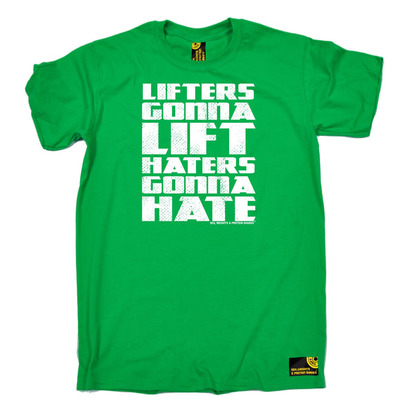 Lifters Gonna Lift Haters Gonna Hate T-Shirt