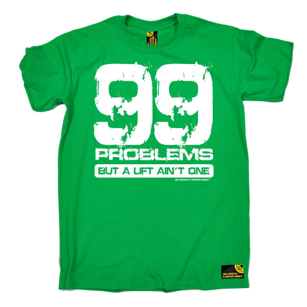 99 Problems But A Lift Ain't One T-Shirt