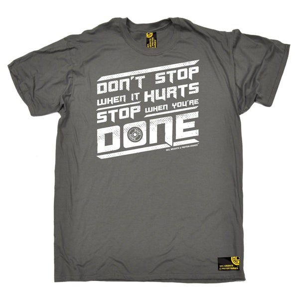 SWPS Men's Don't Stop When It Hurts Sex Weights And Protein Shakes Gym T-Shirt