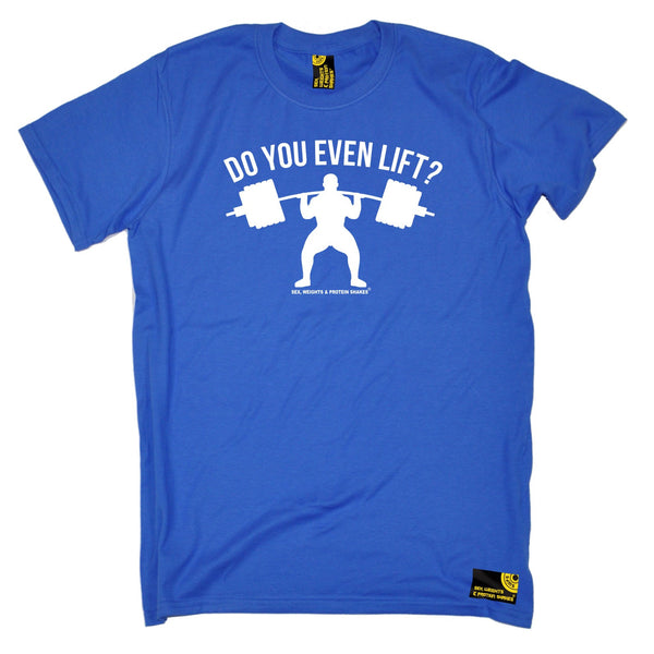 Do You Even Lift T-Shirt